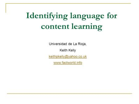 Identifying language for content learning Universidad de La Rioja, Keith Kelly