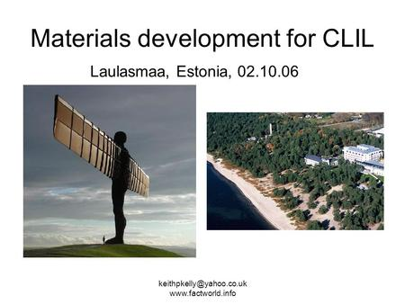 Materials development for CLIL Laulasmaa, Estonia, 02.10.06.