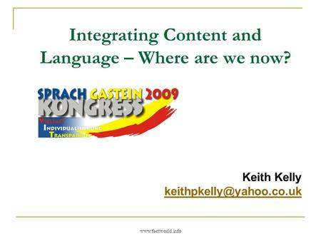 Integrating Content and Language – Where are we now? Keith Kelly