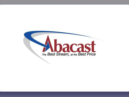 www.abacast.com Patent No. 6,970,937 B1 Question ?Can P2P and peer-assisted streaming technology help broadcasters and content providers overcome the.