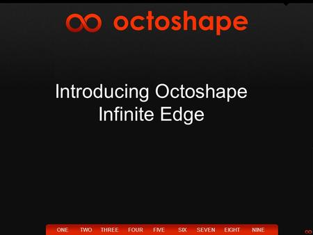 Introducing Octoshape Infinite Edge TWOTHREEFOURFIVESIXSEVENEIGHTNINEONE.