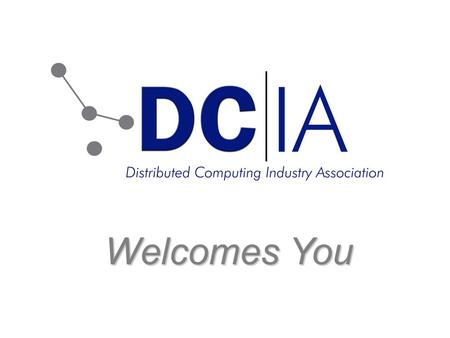 Welcomes You. Inaugural P2P & VIDEO CONFERENCE DCIA Special Event.