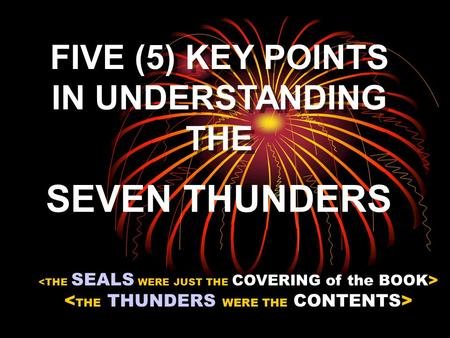 SEVEN THUNDERS FIVE (5) KEY POINTS IN UNDERSTANDING THE.