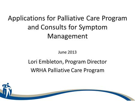 Lori Embleton, Program Director WRHA Palliative Care Program