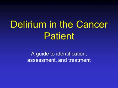 Delirium in the Cancer Patient