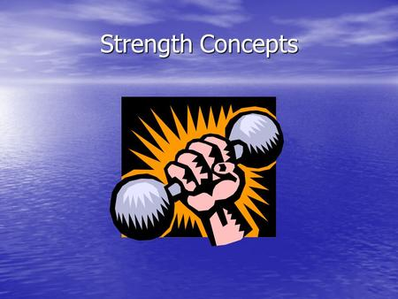 Strength Concepts.