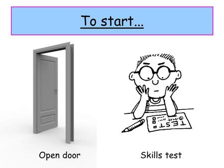To start... Open doorSkills test. On the move Unit 1: Global Challenges - Going Global Lesson 4: European migration.