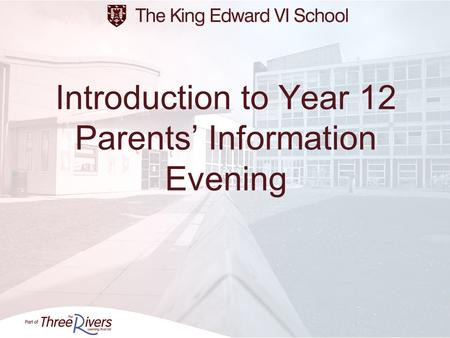 Introduction to Year 12 Parents Information Evening.