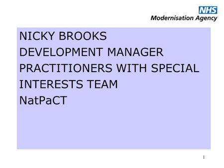 1 NICKY BROOKS DEVELOPMENT MANAGER PRACTITIONERS WITH SPECIAL INTERESTS TEAM NatPaCT.
