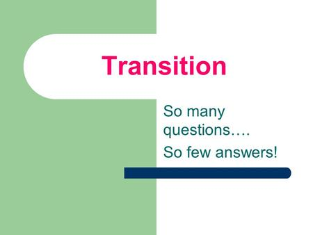 Transition So many questions…. So few answers!. Department of Public Instruction Goals for Transition Planning To arrange for opportunities and services.