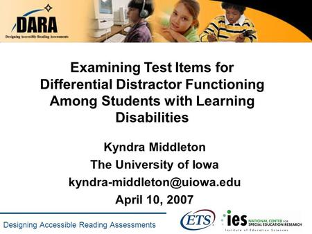 Designing Accessible Reading Assessments Examining Test Items for Differential Distractor Functioning Among Students with Learning Disabilities Kyndra.
