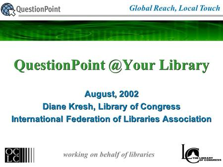 Library August, 2002 Diane Kresh, Library of Congress International Federation of Libraries Association August, 2002 Diane Kresh, Library.