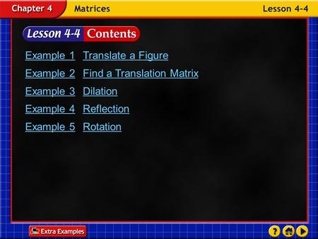 Example 1 Translate a Figure Example 2 Find a Translation Matrix