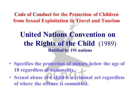 Code of Conduct for the Protection of Children from Sexual Exploitation in Travel and Tourism United Nations Convention on the Rights of the Child (1989)