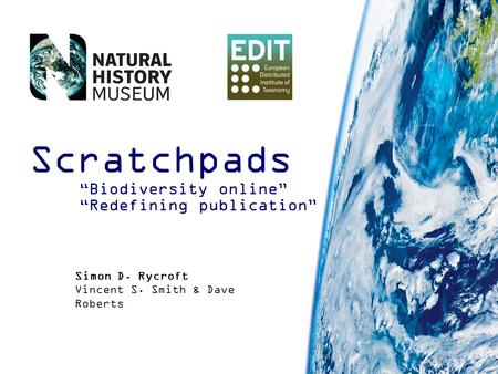 Simon D. Rycroft Vincent S. Smith & Dave Roberts Scratchpads Biodiversity online Redefining publication.