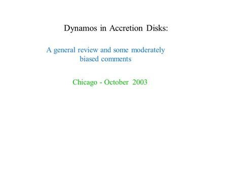 Dynamos in Accretion Disks: A general review and some moderately biased comments Chicago - October 2003.