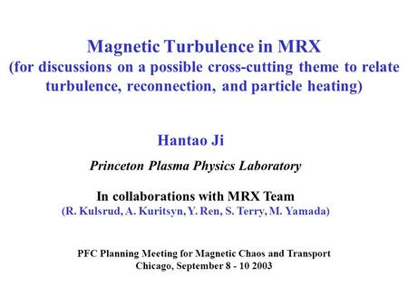 Magnetic Turbulence in MRX (for discussions on a possible cross-cutting theme to relate turbulence, reconnection, and particle heating) PFC Planning Meeting.