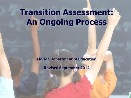 1 Division of Public Schools (PreK -12) Florida Department of Education Florida Education: The Next Generation DRAFT March 13, 2008 Version 1.0 Transition.