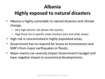 GENERAL DIRECTORATE OF CIVIL EMERGENCIES Disaster Risk Mitigation and Adaptation Project in Albania Component IV Catastrophe Insurance.