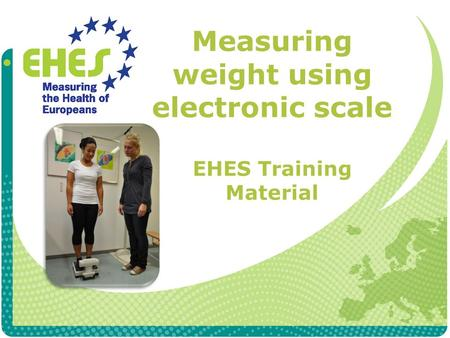 Measuring weight using electronic scale EHES Training Material.