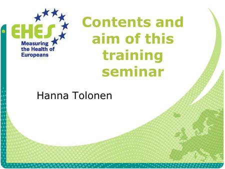 Contents and aim of this training seminar Hanna Tolonen.
