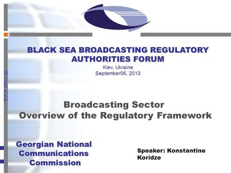 Www.gncc.ge Georgian National Communications Commission Georgian National CommunicationsCommission Broadcasting Sector Overview of the Regulatory Framework.