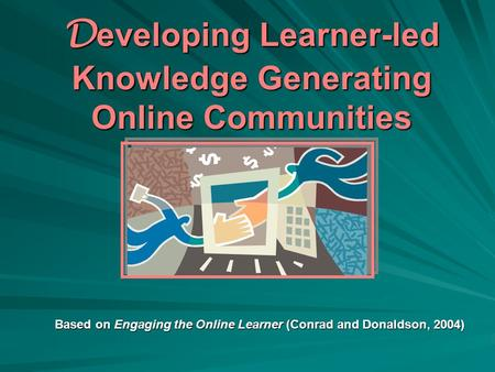 Developing Learner-led Knowledge Generating Online Communities