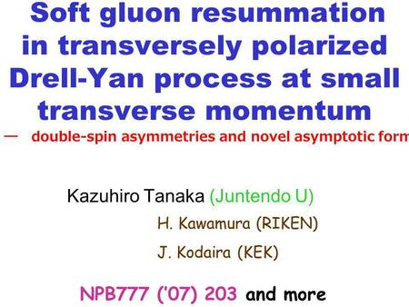Soft gluon resummation in transversely polarized Drell-Yan process at small transverse momentum NPB777 (07) 203 and more double-spin asymmetries and novel.