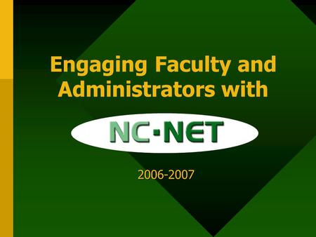 Engaging Faculty and Administrators with 2006-2007.