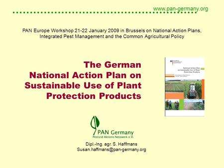 ..................................................... www.pan-germany.org The German National Action Plan on Sustainable Use of Plant Protection Products.