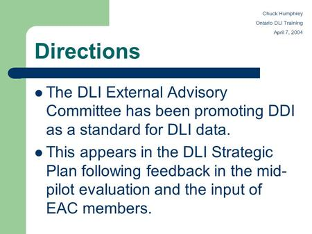 Directions The DLI External Advisory Committee has been promoting DDI as a standard for DLI data. This appears in the DLI Strategic Plan following feedback.