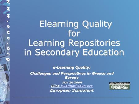 Elearning Quality for Learning Repositories in Secondary Education Elearning Quality for Learning Repositories in Secondary Education e-Learning Quality: