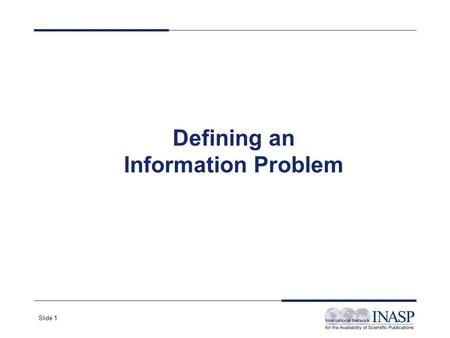Slide 1 Defining an Information Problem. Slide 2 An information problem An MP comes to the library with a problem… Analysis of the domestic solid waste.