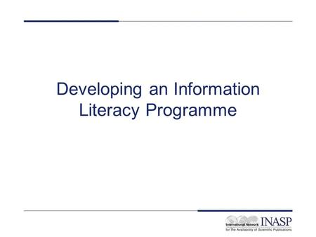 Developing an Information Literacy Programme. Welcome and Introductions Hosts Attendees Housekeeping.