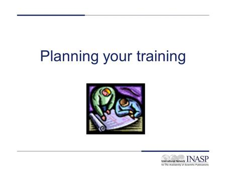 Planning your training. Objectives Pull together the different strands running through this workshop Link this workshop with workshops 1 and 3 Plan for.