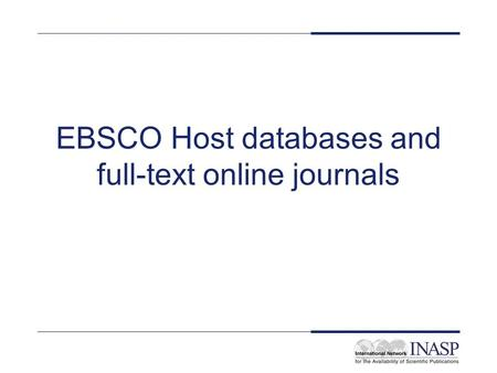 EBSCO Host databases and full-text online journals.