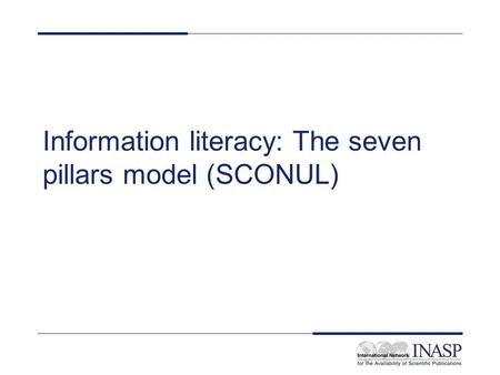 Information literacy: The seven pillars model (SCONUL)