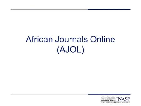African Journals Online (AJOL). Publisher: Various Name of service: African Journals Online (AJOL) Tables of contents and abstracts available to all users.