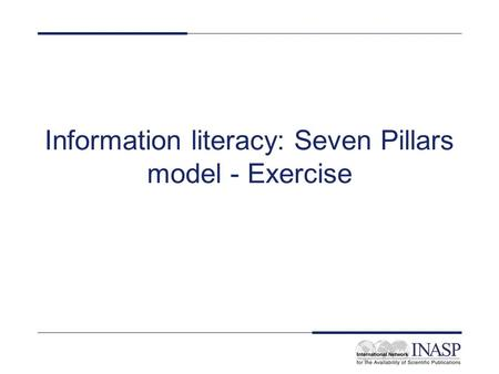 Information literacy: Seven Pillars model - Exercise.