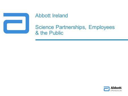 Abbott Ireland Science Partnerships, Employees & the Public.