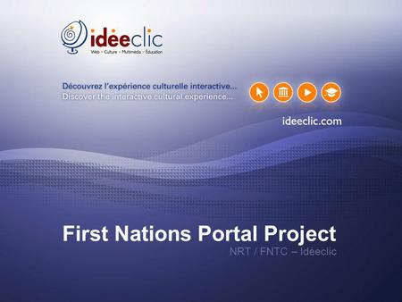 First Nations Portal Project NRT / FNTC – Idéeclic.