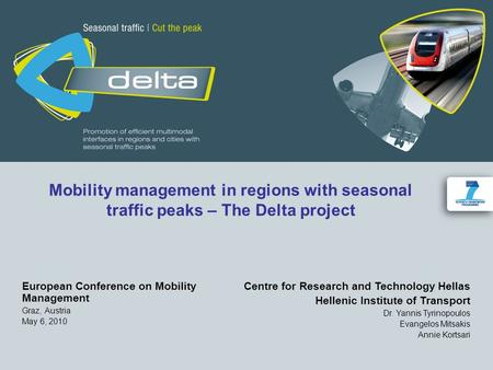Mobility management in regions with seasonal traffic peaks – The Delta project European Conference on Mobility Management Graz, Austria May 6, 2010 Centre.