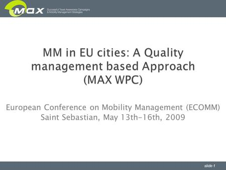Slide 1 European Conference on Mobility Management (ECOMM) Saint Sebastian, May 13th-16th, 2009.
