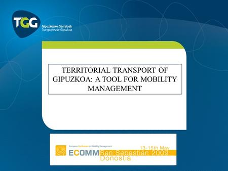 TERRITORIAL TRANSPORT OF GIPUZKOA: A TOOL FOR MOBILITY MANAGEMENT.