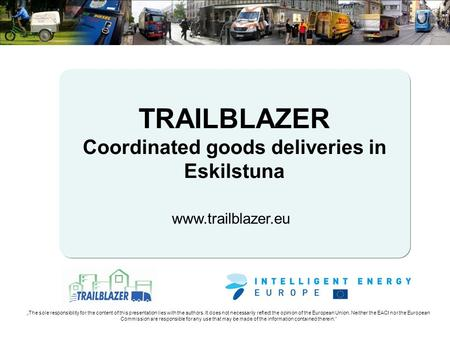 Www.trailblazer.eu The sole responsibility for the content of this presentation lies with the authors. It does not necessarily reflect the opinion of the.