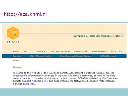 WMO-Regional Climate Centre for Europe and the Mediterranean daily series (+metadata) for 3643 stations in 64 countries ECVs: TX,