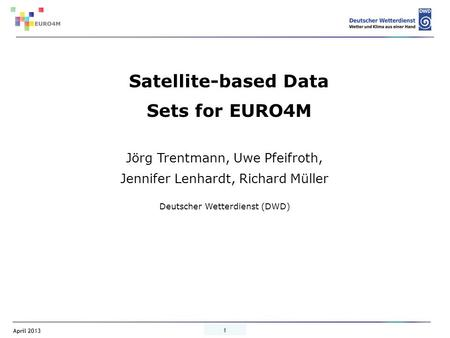 Satellite-based Data Sets for EURO4M