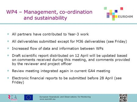 European Reanalysis and Observations for Monitoring www.euro4m.eu All partners have contributed to Year-3 work All deliverables submitted except for M36.