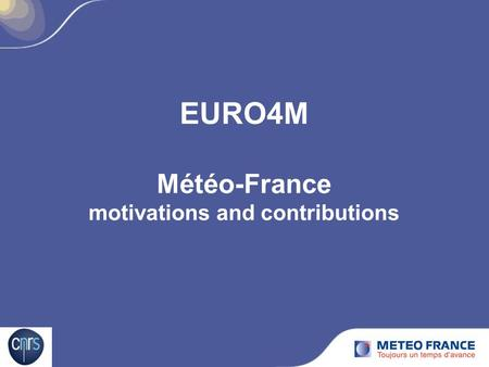 EURO4M Météo-France motivations and contributions.
