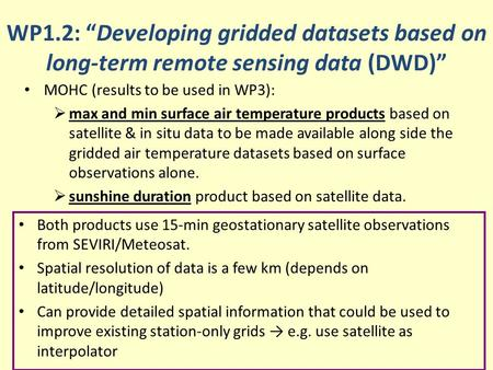 WP1.2: Developing gridded datasets based on long-term remote sensing data (DWD) MOHC (results to be used in WP3): max and min surface air temperature products.